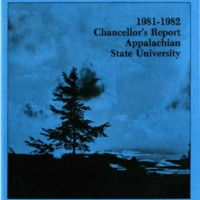 Appalachian State University Annual Reports: Chancellor's Report to President Friday, the Board of Governors of the University of North Carolina and the Board of Trustees, 1981-1982